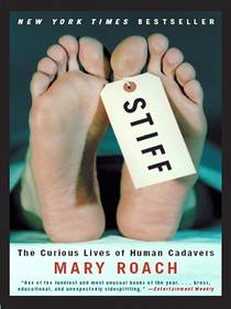 Picture of a book: Stiff: The Curious Lives Of Human Cadavers
