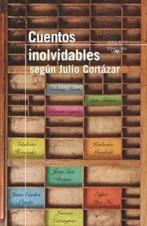 Picture of a book: Cuentos inolvidables según Julio Cortázar