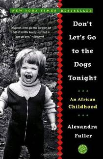 Picture of a book: Don't Let's Go To The Dogs Tonight: An African Childhood
