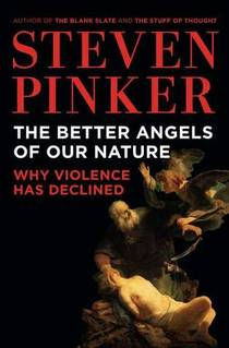 Picture of a book: The Better Angels Of Our Nature: Why Violence Has Declined