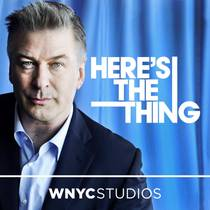 Picture of a podcast: Here's The Thing With Alec Baldwin