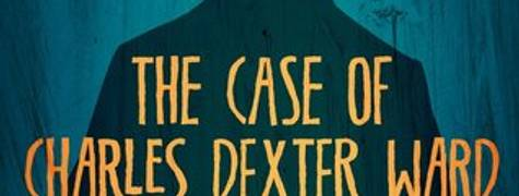 Image of The Case Of Charles Dexter Ward: A Graphic Novel