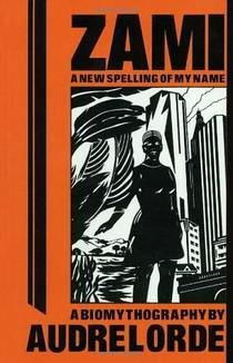 Picture of a book: Zami: A New Spelling Of My Name