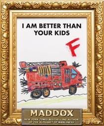 Picture of a book: I Am Better Than Your Kids