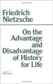 Picture of a book: On The Advantage And Disadvantage Of History For Life