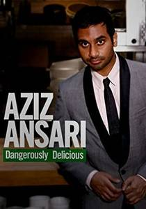 Picture of a TV show: Aziz Ansari: Dangerously Delicious
