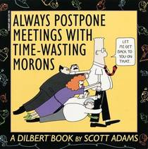 Picture of a book: Always Postpone Meetings with Time-Wasting Morons