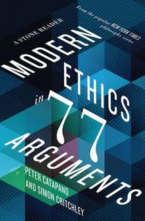 Picture of a book: Modern Ethics In 77 Arguments: A Stone Reader