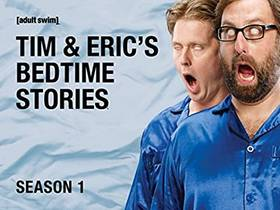 Picture of a TV show: Tim And Eric's Bedtime Stories