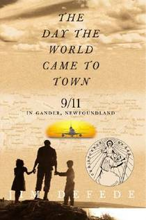 Picture of a book: The Day The World Came To Town: 9/11 In Gander, Newfoundland