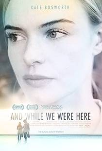 Picture of a movie: And While We Were Here