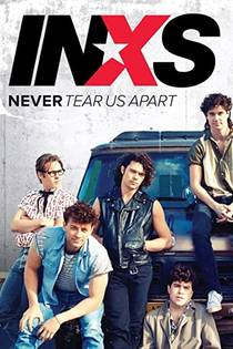 Picture of a TV show: Never Tear Us Apart: The Untold Story Of Inxs