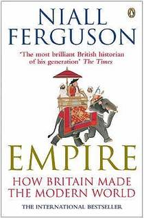 Picture of a book: Empire: How Britain Made the Modern World
