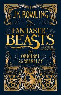 Picture of a book: Fantastic Beasts And Where To Find Them: The Original Screenplay