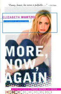 Picture of a book: More, Now, Again: A Memoir of Addiction