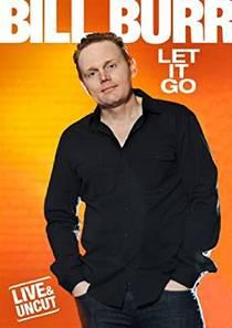 Picture of a TV show: Bill Burr: Let It Go