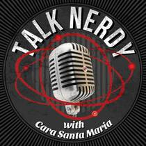Picture of a podcast: Talk Nerdy With Cara Santa Maria