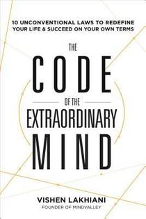 Picture of a book: The Code Of The Extraordinary Mind: 10 Unconventional Laws To Redefine Your Life And Succeed On Your Own Terms