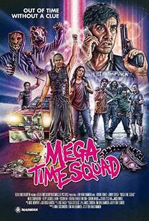 Picture of a movie: Mega Time Squad