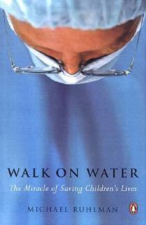 Picture of a book: Walk on Water: The Miracle of Saving Children's Lives