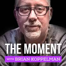 Picture of a podcast: The Moment With Brian Koppelman