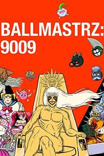 Picture of a TV show: Ballmastrz 9009