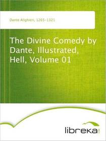 Picture of a book: The Divine Comedy by Dante, Illustrated, Hell, Volume 01
