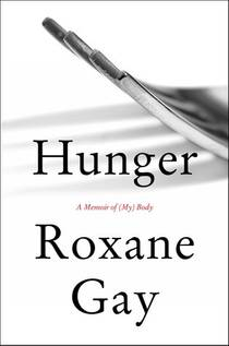 Picture of a book: Hunger: A Memoir Of (my) Body