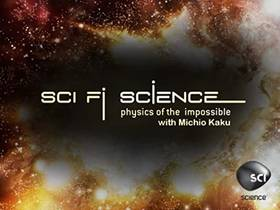 Picture of a TV show: Sci Fi Science: Physics Of The Impossible