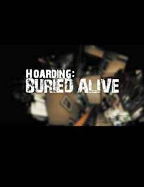 Picture of a TV show: Hoarding: Buried Alive