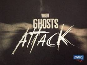 Picture of a TV show: When Ghosts Attack