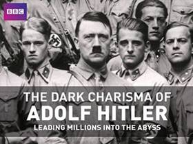 Picture of a TV show: The Dark Charisma Of Adolf Hitler