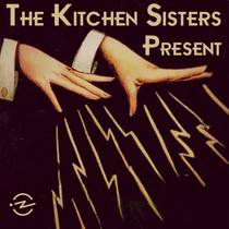Picture of a podcast: The Kitchen Sisters Present