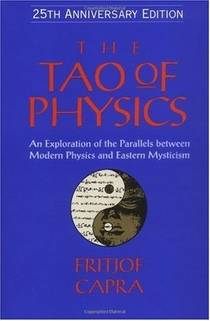Picture of a book: The Tao of Physics: An Exploration of the Parallels between Modern Physics and Eastern Mysticism
