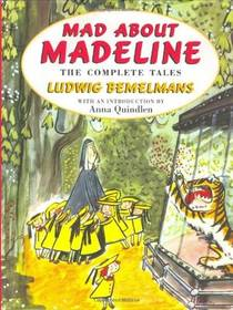 Picture of a book: Mad About Madeline: The Complete Tales