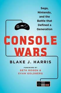 Picture of a book: Console Wars: Sega, Nintendo, And The Battle That Defined A Generation