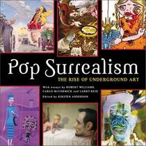 Picture of a book: Pop Surrealism: The Rise Of Underground Art