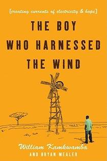 Picture of a book: The Boy Who Harnessed The Wind: Creating Currents Of Electricity And Hope