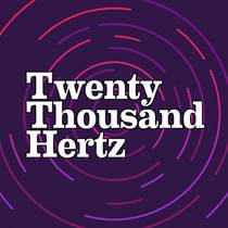 Picture of a podcast: Twenty Thousand Hertz