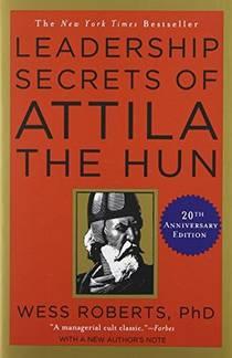 Picture of a book: Leadership Secrets of Attila the Hun