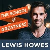 Picture of a podcast: The School Of Greatness With Lewis Howes