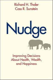 Picture of a book: Nudge: Improving Decisions About Health, Wealth, And Happiness
