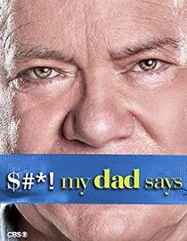 Picture of a TV show: $#*! My Dad Says