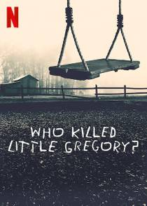Picture of a TV show: Who Killed Little Gregory?