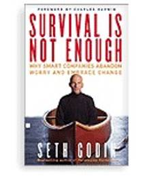 Picture of a book: Survival Is Not Enough: Why Smart Companies Abandon Worry and Embrace Change