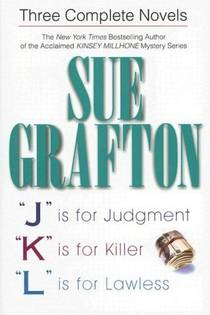 Picture of a book: Three Complete Novels: J is for Judgment / K is for Killer / L is for Lawless