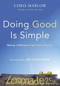 Picture of a book: Doing Good Is Simple: Making a Difference Right Where You Are