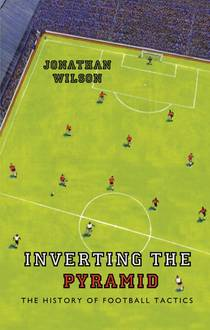 Picture of a book: Inverting The Pyramid: The History Of Football Tactics
