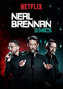 Picture of a TV show: Neal Brennan: 3 Mics