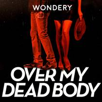 Picture of a podcast: Over My Dead Body